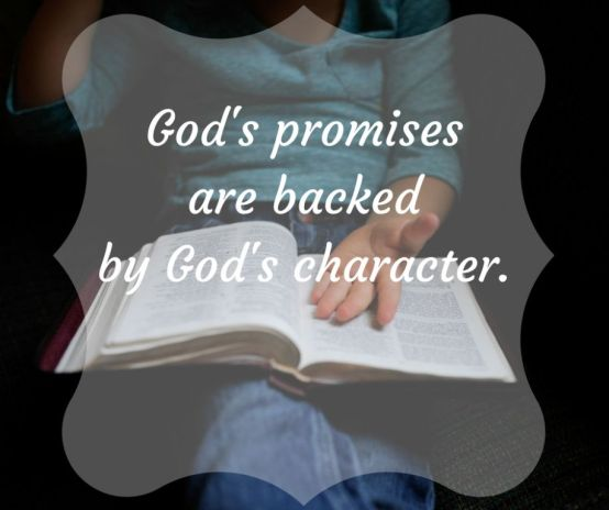 May 8 God's promisesare backedbyGod's character.